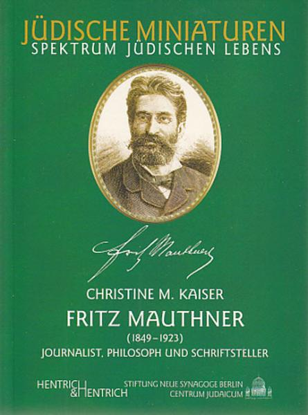 Cover Fritz Mauthner, Christine M. Kaiser, Jewish culture and contemporary history