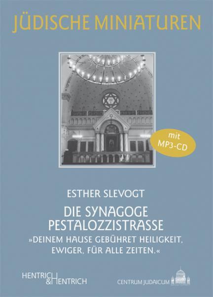 Cover Die Synagoge Pestalozzistraße, Esther Slevogt, Jewish culture and contemporary history