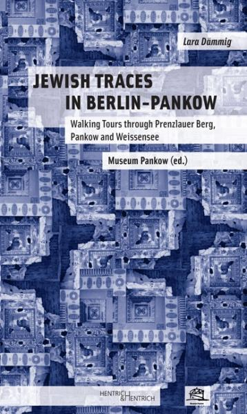 Cover Jewish Traces in Berlin-Pankow, Lara Dämmig, Museum Pankow (Ed.), Jewish culture and contemporary history