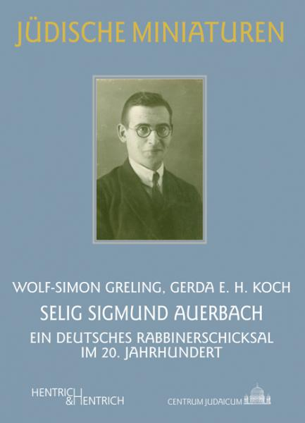 Cover Selig Sigmund Auerbach, Wolf-Simon Greling, Gerda E. Koch, Jewish culture and contemporary history