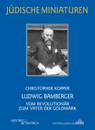 Ludwig Bamberger, Christopher Kopper, Jewish culture and contemporary history