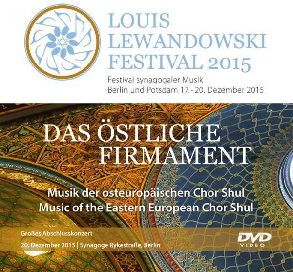 DVD Video/Audio: Louis Lewandowski Festival 2015, Louis Lewandowski  Festival (Hg.), Jüdische Kultur und Zeitgeschichte