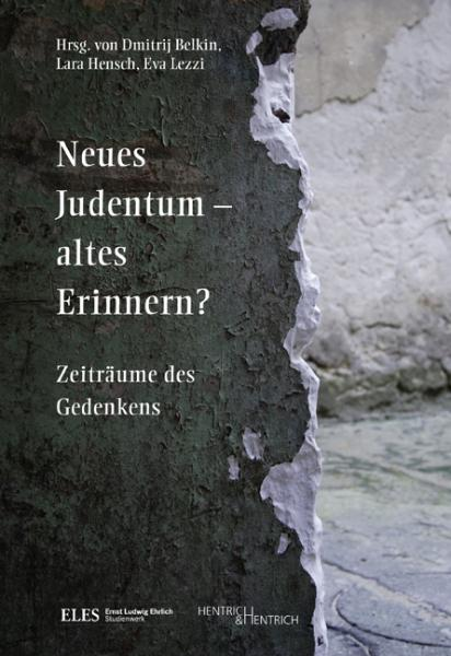 Cover Neues Judentum – altes Erinnern?, Dmitrij Belkin (Ed.), Lara Hensch (Ed.), Eva Lezzi (Ed.), Jewish culture and contemporary history