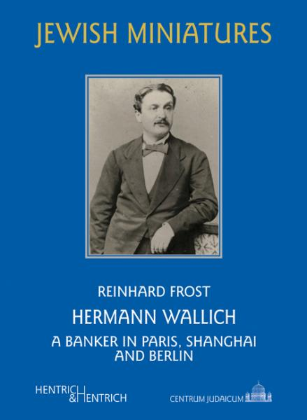 Cover Hermann Wallich , Reinhard Frost, Jewish culture and contemporary history