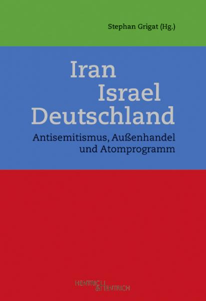 Cover Iran – Israel – Deutschland, Stephan Grigat (Ed.), Jewish culture and contemporary history