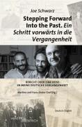 Stepping Forward Into the Past. Ein Schritt vorwärts in die Vergangenheit, Joe Schwarz, Hans-Dieter Graf (Ed.), Martina Graf (Ed.), Jewish culture and contemporary history