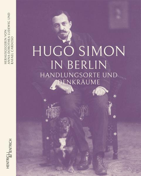 Cover Hugo Simon in Berlin, Rafael Cardoso (Ed.), Anna-Dorothea Ludewig (Ed.), Jewish culture and contemporary history