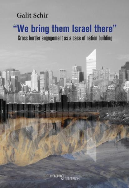 "Cover ""We bring them Israel there"" , Galit Schir, Jewish culture and contemporary history"