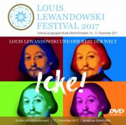DVD Video/Audio: Louis Lewandowski Festival 2017, Louis Lewandowski  Festival (Hg.), Jüdische Kultur und Zeitgeschichte