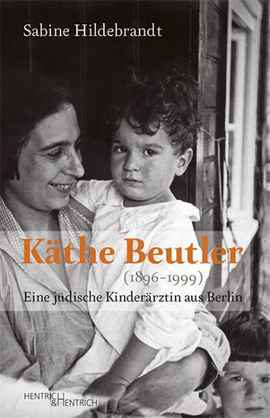 Cover Käthe Beutler (1896–1999), Sabine Hildebrandt, Jewish culture and contemporary history