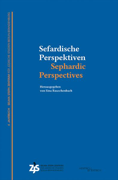 Cover Sefardische Perspektiven / Sephardic Perspectives, Sina Rauschenbach (Ed.), Jewish culture and contemporary history