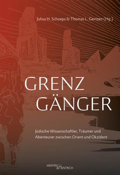 Cover Grenzgänger, Thomas L. Gertzen (Ed.), Julius H. Schoeps (Ed.), Jewish culture and contemporary history
