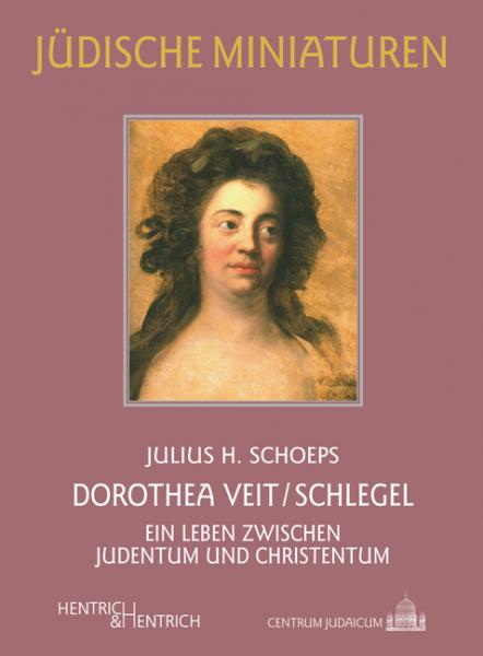 Cover Dorothea Veit/Schlegel, Julius H. Schoeps, Jewish culture and contemporary history