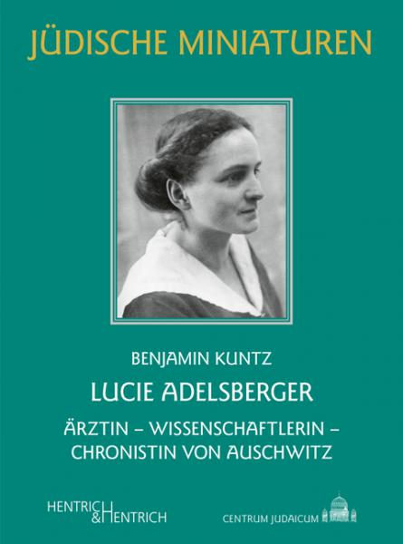 Cover Lucie Adelsberger, Benjamin Kuntz, Jewish culture and contemporary history