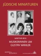 Musikerinnen um Gustav Mahler, Martina Bick, Jewish culture and contemporary history